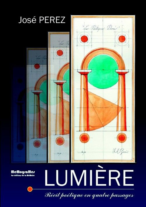 LUMIERE, RECIT POETIQUE EN QUATRE PASSAGES