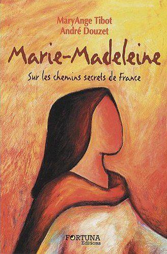 LA VERITE SUR MARIE MADELEINE