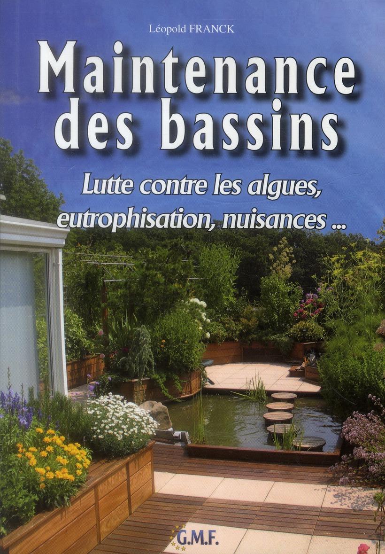 MAINTENANCE DES BASSINS. LUTTE CONTRE LES ALGUES, EUTROPHISATION, NUISANCES... - LUTTE CONTRE LES AL