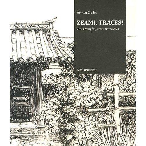 ZEAMI TRACES ! TROIS TEMPLES, TROIS CIMETIERES