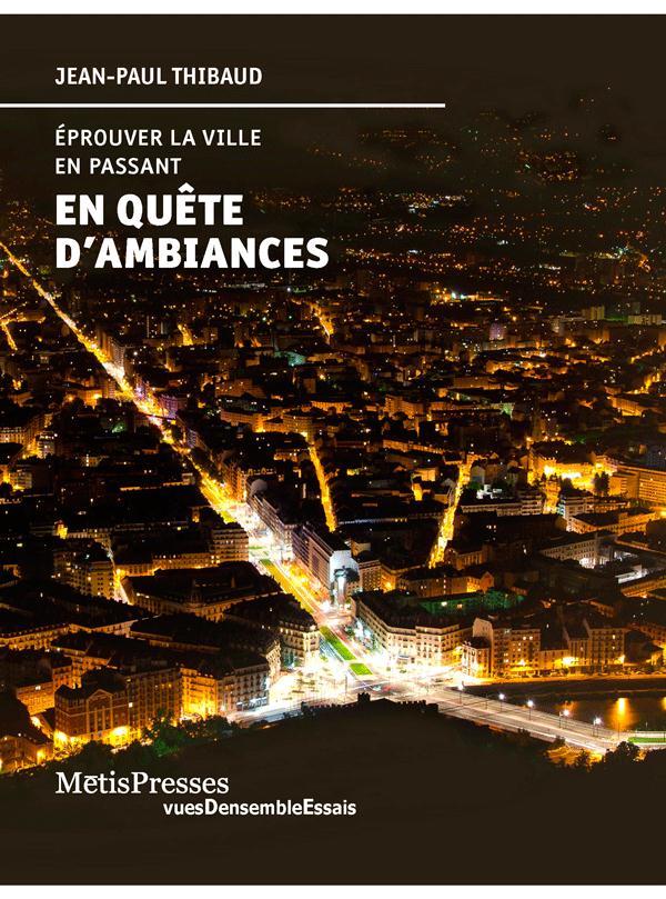 EN QUETE D'AMBIANCE - EPROIVER LA VILLE EN PASSANT