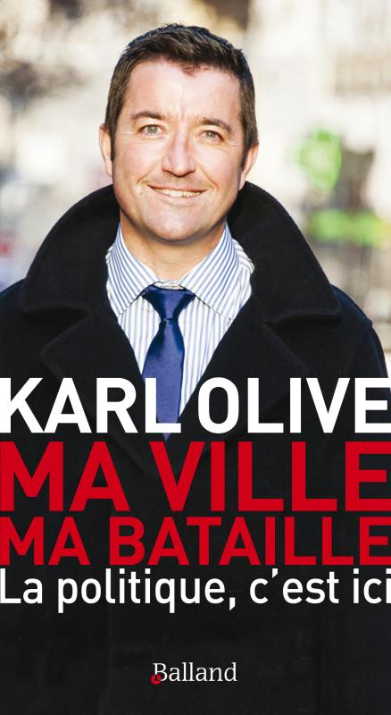 MA VILLE MA BATAILLE LA POLITIQUE C EST ICI