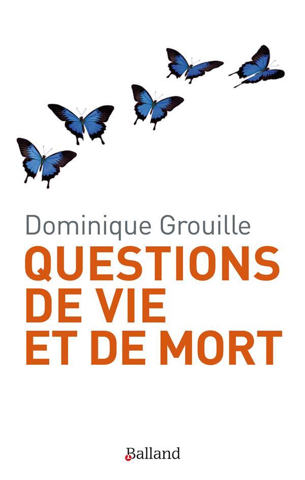 QUESTIONS DE VIE ET DE MORT