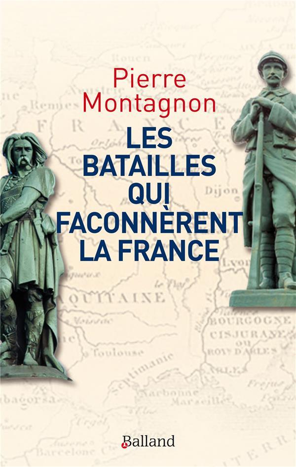 BATAILLES QUI FACONNERENT LA FRANCE (LES) - FRONTIERES ET IDENTITES
