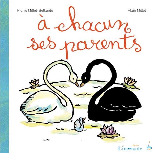 A CHACUN SES PARENTS