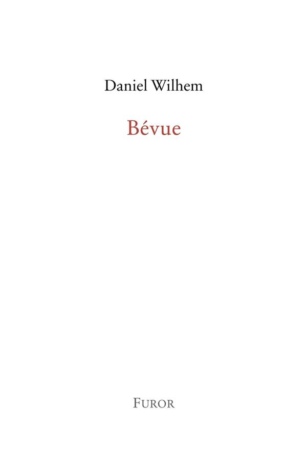 DANIEL WILHEM, BEVUE