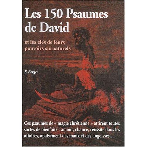 LES 150 PSAUMES DE DAVID ET LES CLES DE LEURS POUVOIRS SURNATURELS