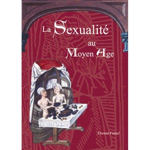 LA SEXUALITE AU MOYEN AGE