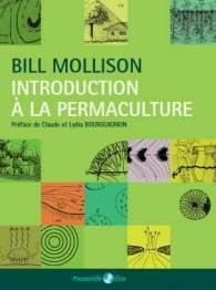 INTRODUCTION A LA PERMACULTURE, DE BILL MOLLISON, AVEC PREFACE DE CLAUDE BOURGUIGNON