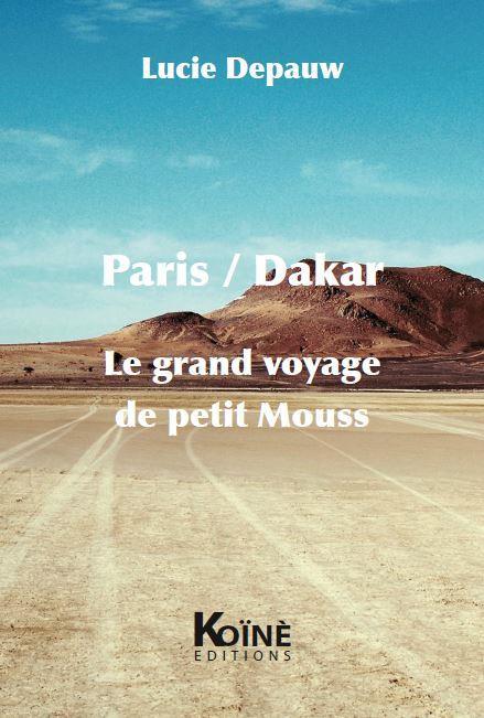 PARIS/DAKAR LE GRAND VOYAGE DE PETIT MOUSS