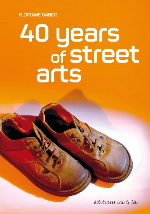 FORTY YEARS OF STREET ARTS