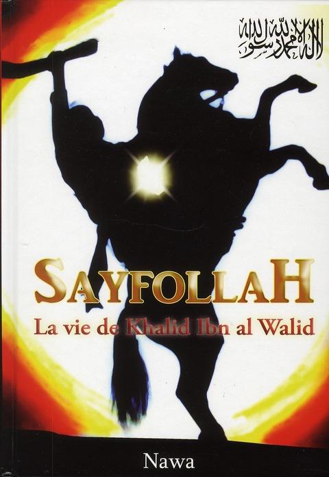 SAYFOLLAH : VIE DE KHALID IBN AL-WALID (LA)