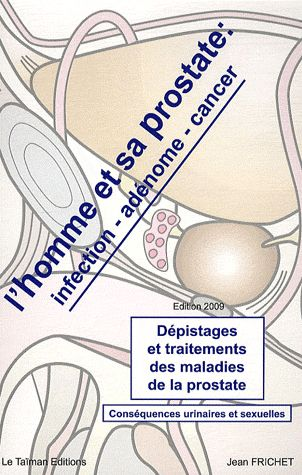 L'HOMME ET SA PROSTATE: INFECTION-ADENOME-CANCER