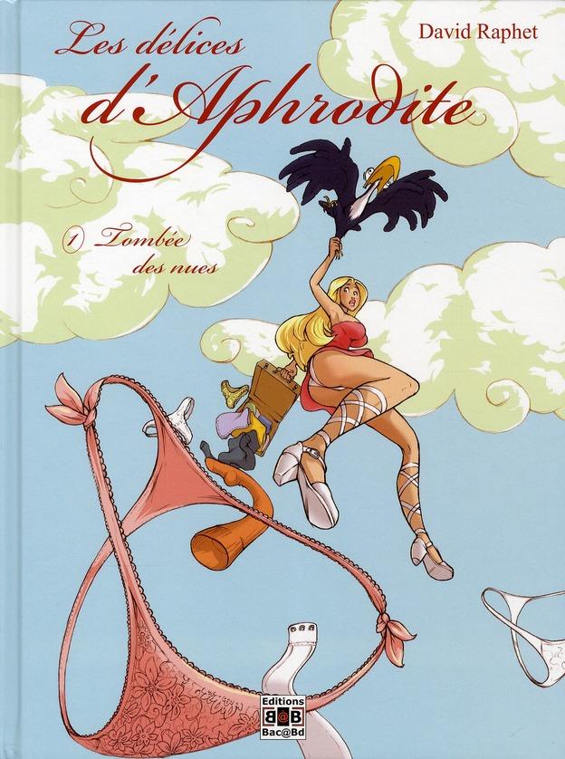 DELICES D'APHRODITE T1- TOMBEE DES NUES (LES)