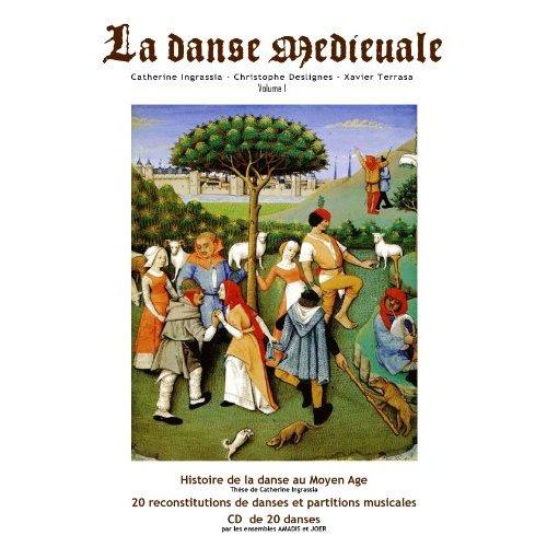 LA DANSE AU MOYEN AGE, VOLUME 1, PARTITIONS + 1 CD DE 20 DANSES