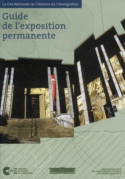 GUIDE EXPOSITION PERMANENTE DE LA CITE DE L'HISTOIRE DE L'IMMIGRATION