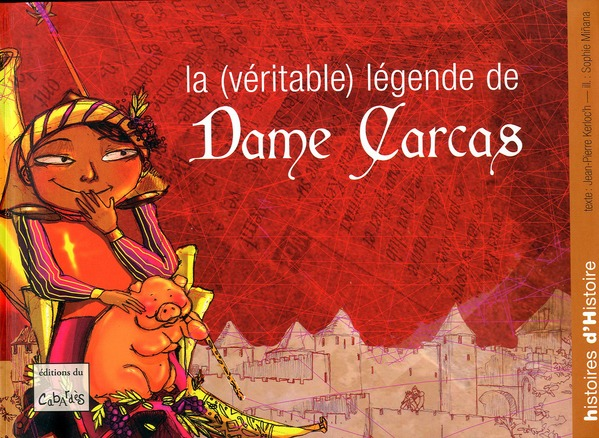 LA (VERITABLE) LEGENDE DE DAME CARCAS