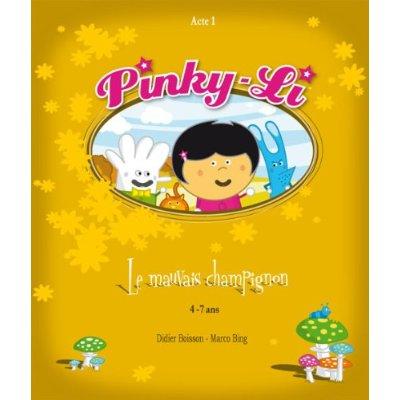 PINKY-LI ET LE MAUVAIS CHAMPIGNON (ACTE 1)