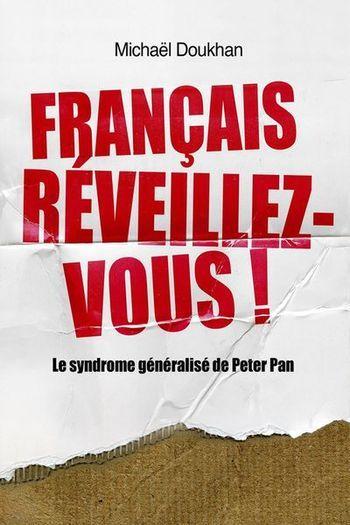 FRANCAIS, REVEILLEZ-VOUS! LE SYNDROME GENERALISE DE PETER PAN