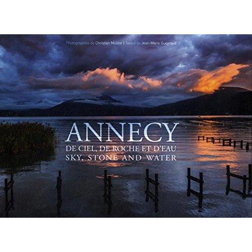 ANNECY DE CIEL, DE ROCHE ET D'EAU - SKY, STONE AND WATER