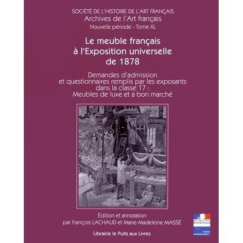 40 - LE MEUBLE FRANCAIS A L EXPOSITION UNIVERSELLE DE 1878