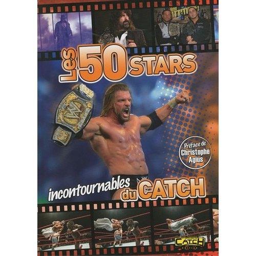 LES 50 STARS INCONTOURNABLES DU CATCH
