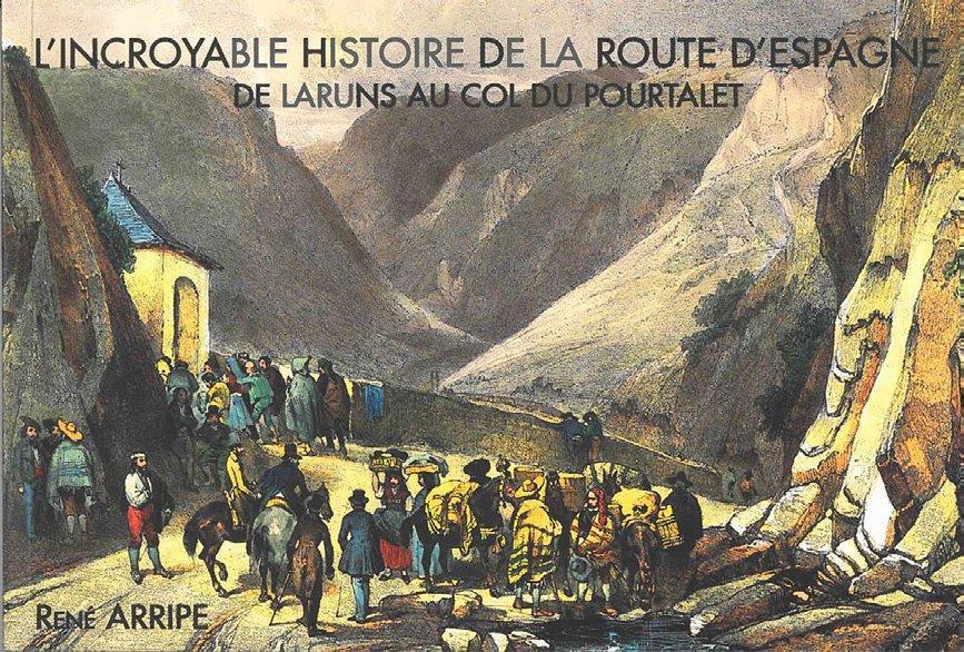 L INCROYABLE HISTOIRE DE LA ROUTE D ESPAGNE - DE LARUNS AU COL DU POURTALET