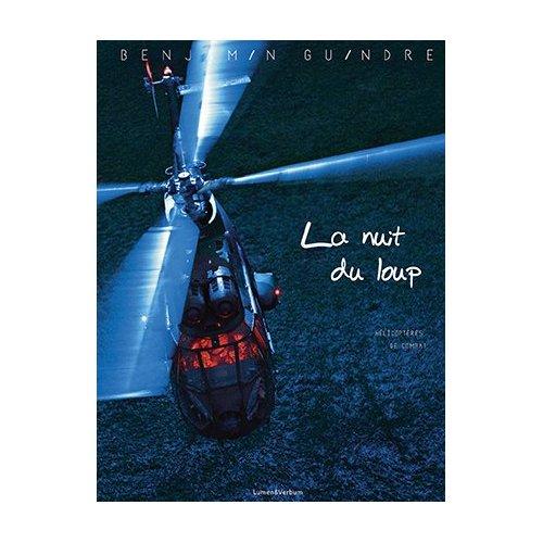 LA NUIT DU LOUP : HELICOPTERES DE COMBAT