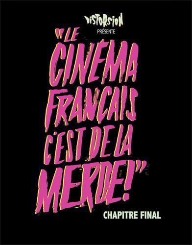 3. LE CINEMA FRANCAIS C'EST DE LA MERDE - MANDALE FINALE ?