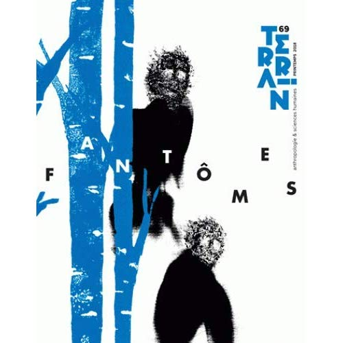 TERRAIN, N  69 / PRINTEMPS 2018. FANTOMES