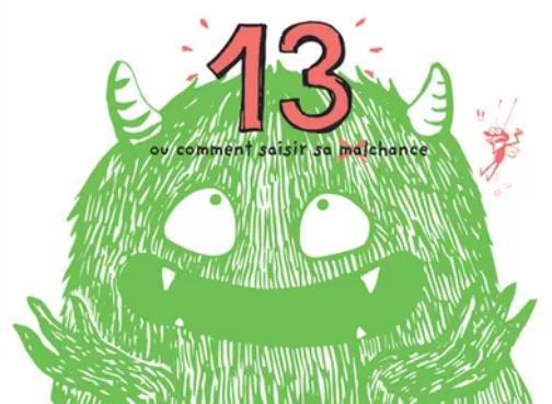 13 OU COMMENT SAISIR SA MALCHANCE