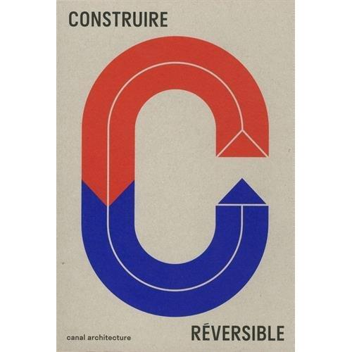 CONSTRUIRE REVERSIBLE