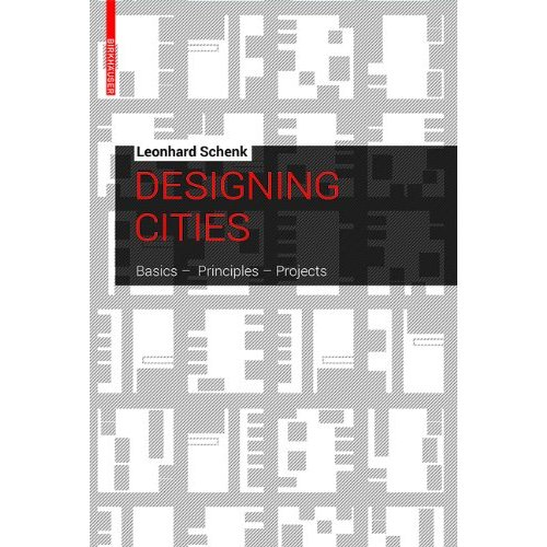 DESIGNING CITIES / BASICS - PRINCIPLES - PROJECTS / ANGLAIS