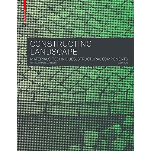 CONSTRUCTING LANDSCAPE MATERIALS TECHNIQUES STRUCTURAL COMPONENTS