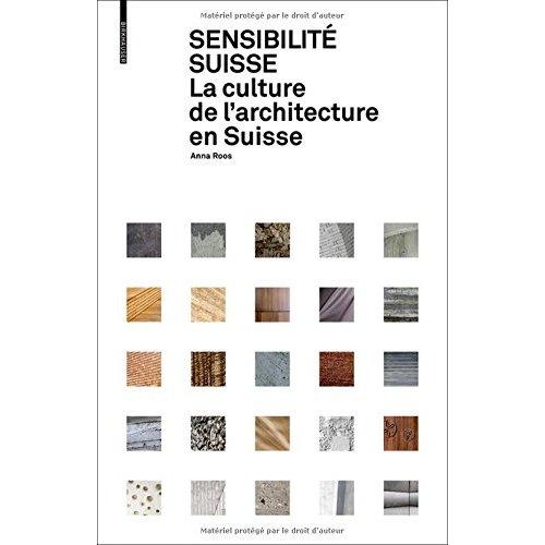 SENSIBILITÉ SUISSE LA CULTURE DE L'ARCHITECTURE EN SUISSE
