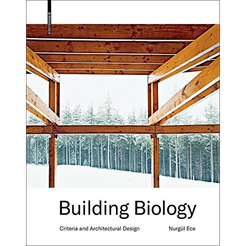BUILDING BIOLOGY - CRITERIA AND ARCHITECTURAL DESIGN