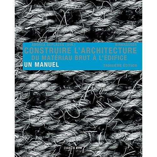 CONSTRUIRE L ARCHITECTURE DU MATERIAU /FRANCAIS -3EME ED