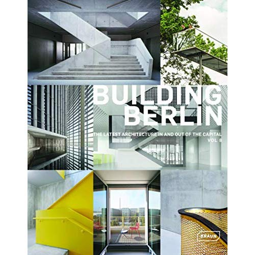 BUILDING BERLIN  VOL  8 - THE LATEST ARCHITECTURE IN AND OUT OF THE CAPITAL