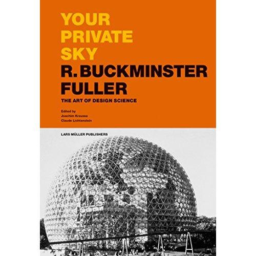 BUCKMINSTER FULLER YOUR PRIVATE SKY (NEW EDITION) /ANGLAIS