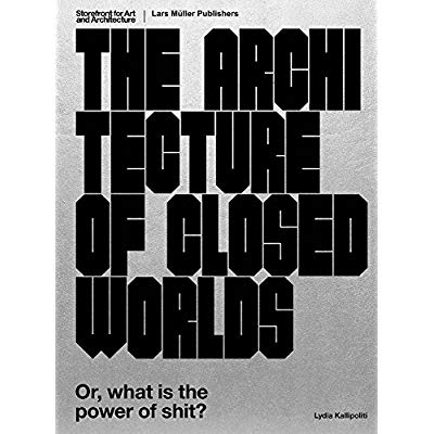 THE ARCHITECTURE OF CLOSED WORLDS /ANGLAIS