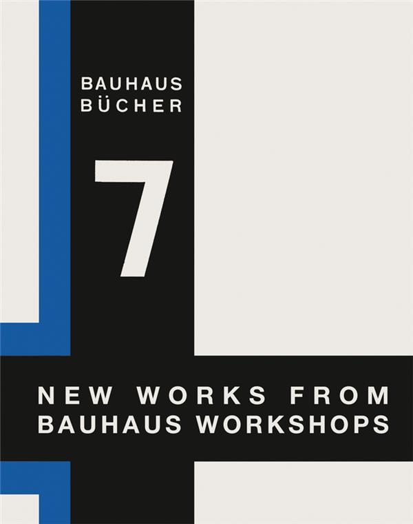 NEW WORKS FROM BAUHAUS WORKSHOPS (BAUHAUSBUCHER 7) /ANGLAIS