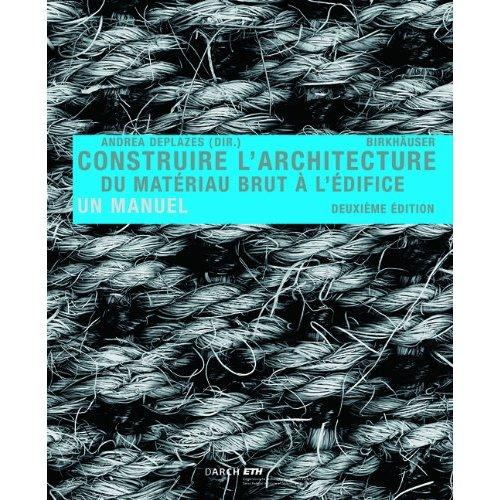 CONSTRUIRE L ARCHITECTURE DU MATERIAU /FRANCAIS