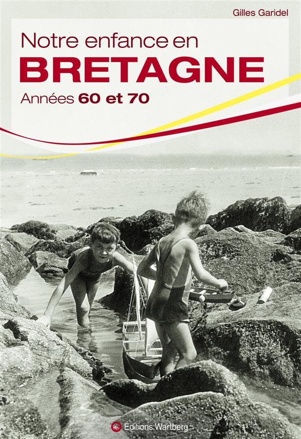 NOTRE ENFANCE EN BRETAGNE ANNEES 60 ET 70