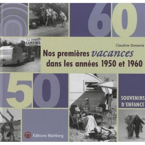 NOS PREMIERES VACANCES DANS LES ANNEES 1950 ET 1960