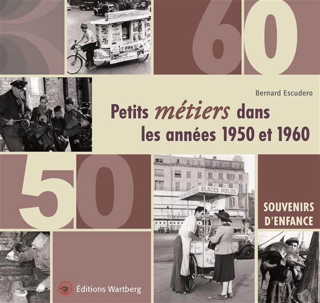PETITS METIERS DANS LES ANNEES 1950 - 1960