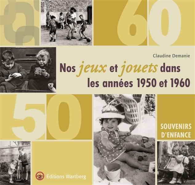 NOS JEUX ET JOUETS DANS LES ANNEES 1950 - 1960