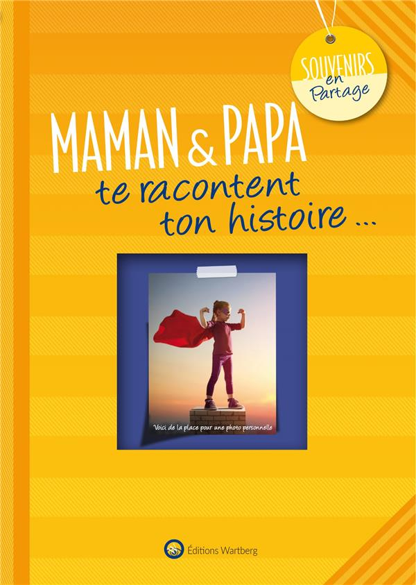 MAMAN & PAPA TE RACONTENT TON HISTOIRE