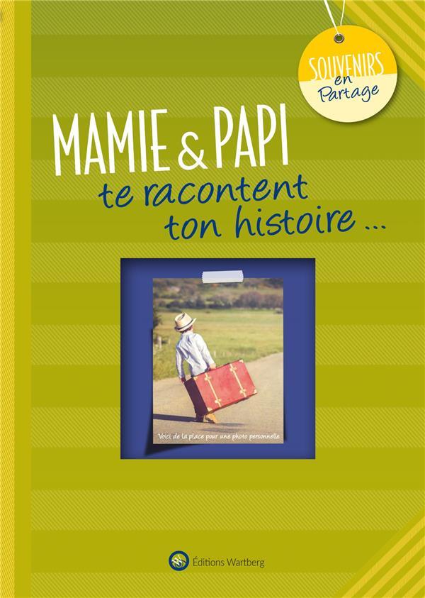 MAMIE & PAPI TE RACONTENT TON HISTOIRE
