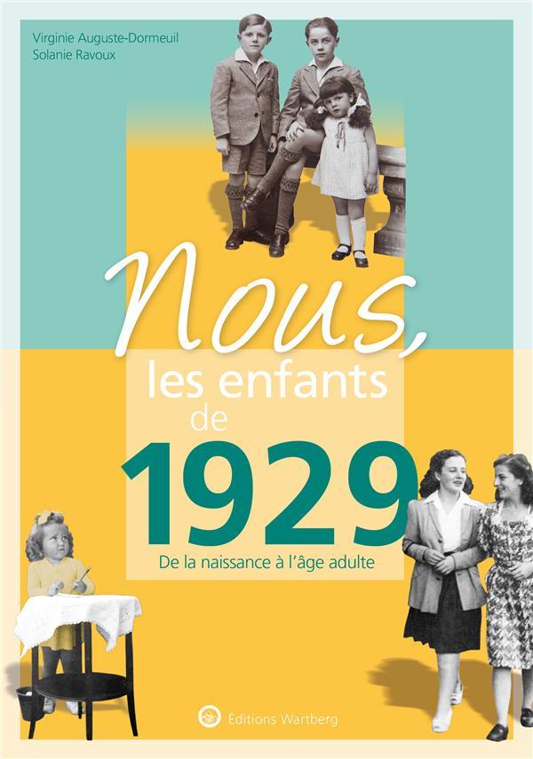 NOUS, LES ENFANTS DE 1929 - DE LA NAISSANCE A L'AGE ADULTE