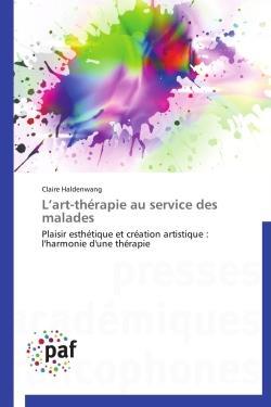 L ART-THERAPIE AU SERVICE DES MALADES